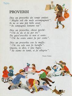 Testo della filastrocca di Gianni Rodari dal titolo: Proverbi. L'autore non è d'accordo con alcuni proverbi popolari e così ne inventa di nuovi!