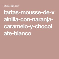 tartas-mousse-de-vainilla-con-naranja-caramelo-y-chocolate-blanco