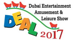 Dubai Entertainment, Amusement & Leisure Expo (DEAL) 2017  27 - 29 Mar 2017 at DWTC  This exciting event is the number one trade show for the entertainment, amusement and leisure industries in the Middle East. It is the only platform in the region that facilitates connections and business relationships among all stakeholders within the regional sector.