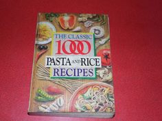 The classic 1,000 pasta & rice recipes paperback book by Carolyn Humphries