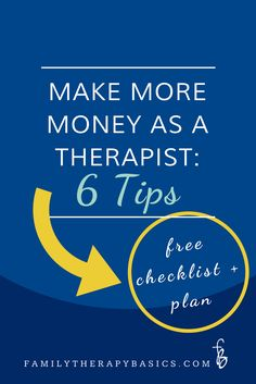 Increase your income as a therapist in practical, tangible ways by implementing any one of these 6 steps.  Click through for a free checklist and plan!
