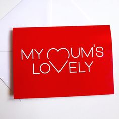 My Mum's Lovely A6 Greetings Card -