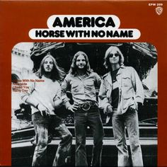1972 America. Horse With No Name.