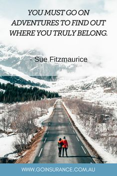 You must go on adventures to find out where you truly belong. -Sue Fitzmaurice #travel #quotes