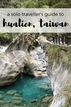 a solo traveller's guide to: hualien, taiwan - ms travel solo