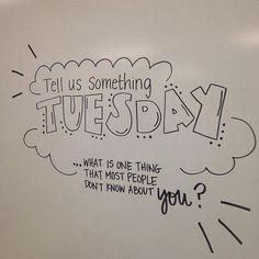 Tell Us Something Tuesday