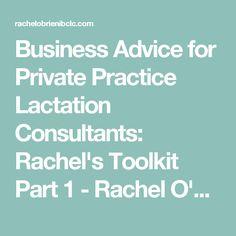Business Advice for Private Practice Lactation Consultants: Rachel's Toolkit Part 1 - Rachel O'Brien, IBCLC