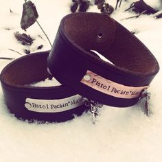 """Hand stamped """"pistol packin mama"""" genuine leather cuff with pistol accent charm by SoBeautifullyBroken on Etsy https://www.etsy.com/listing/177609386/hand-stamped-pistol-packin-mama-genuine"""