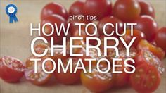 pinch tips: How to Cut Cherry Tomatoes  --  WHY DIDN'T I THINK OF THIS, IT IS SOOOO EASY!
