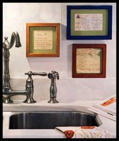 Frame your mother's/grandmother's handwritten recipes in your kitchen. Love this idea..
