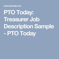 PTO Today: Treasurer Job Description Sample   PTO Today