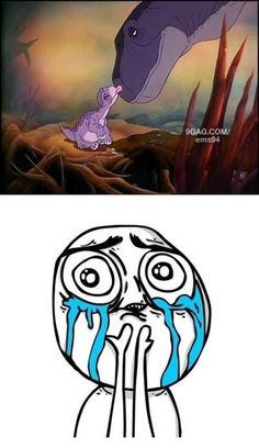 ONLY movie that made me cry in my childhood. Why did Littlefoot's mom have to die...WHY?!!!!