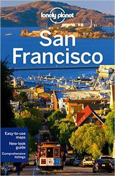 Lonely Planet San Francisco (Travel Guide): Amazon.co.uk: Lonely Planet, Alison Bing, Sara Benson, John A Vlahides: 9781742207346: Books