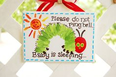 Do not ring doorbell, or do not disturb sign, baby sleeping sign made to match The Very Hungry Caterpillar. $20.00, via Etsy.
