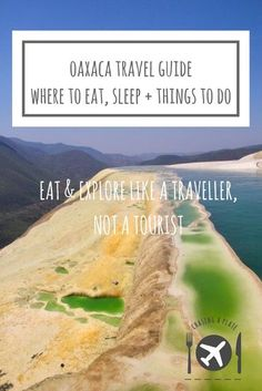 Oaxaca Travel Guide: things to do, where to eat and sleep  Oaxaca Travel Guide | Oaxacan food | Things to do in Oaxaca | Hierve el Agua | What to do in Oaxaca | Visit Oaxaca | Oaxaca travel | Tlayudas | Oaxaca mole | Oaxaca travel | Mezcal tour Oaxaca | Mexico | Places to visit in Mexico