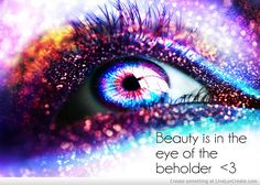 Beauty Is In The Eye Of The Beholder Picture by Bianca Barton - Inspiring Photo