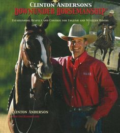 ~~~ Clinton Anderson ~~~ Google Image Result for http://www.wxicof.com/Books/horse/train/2848.jpg.    /  This guy is awesome EL.