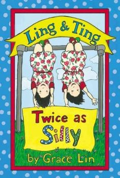 ER LIN. Collects six stories of identical twins Ling and Ting, who like to be silly, tell jokes, and laugh together.