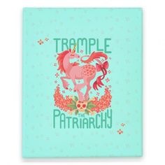 Trample The Patriarchy | Canvas Prints, Stretched Canvas and Wall Art | HUMAN