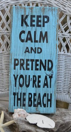 Beach Sign Keep Calm And Pretend You Are At The Beach Reclaimed Beach Wood Hand Painted Sign