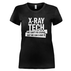X-Ray Techs Can't Fix Stupid