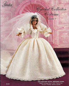 20th Century Royal Wedding Gown Crochet Collector Costume Volume 4 Fashion Doll  Crochet Pattern