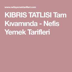 KIBRIS TATLISI Tam Kıvamında - Nefis Yemek Tarifleri