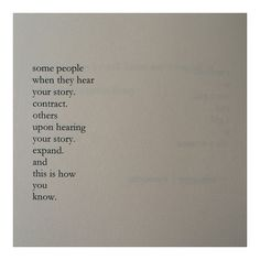 """some contract ... others expand. and this is how you know""  -Nayyirah Waheed"
