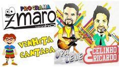 Celinho e Ricardo: Upa Lelê - Vinheta Cantada Programa Zmaro