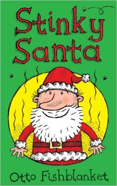 #FREE 12-18-15  Stinky Santa - A Very Smelly Christmas Ebook for Kids - Kindle edition by Otto Fishblanket, Gerald Hawksley. Children Kindle eBooks @ Amazon.com.