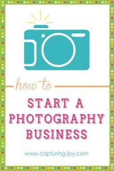 Tips on how to start a photography business for the beginner make extra money at home, make extra money in college