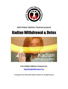 This Special Report discusses Kadian Withdrawal and Detox.