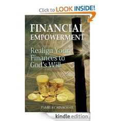 """Pamela V. Carmichael, author of """"Financial Empowerment: Realign Your Finances to God's Will,"""" says that riches and righteousness go together. For those Christians that erroneously believe they must be content to serve the Lord in an impoverished state, Carmichael provides numerous teachings of the Bible about hard work and its inevitable results: financial wealth. Before it became today's entrepreneurial buzz word, God's Word described Multiple Streams of Income d"""
