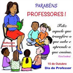 15 de Outubro - Dia do Professor - Clique na imagem e encontre esta reflexão e muitas outras mensagens...