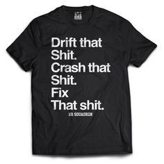Drift That Shit Tee Shirt Black | 101-squadron