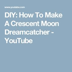 DIY: How To Make A Crescent Moon Dreamcatcher - YouTube