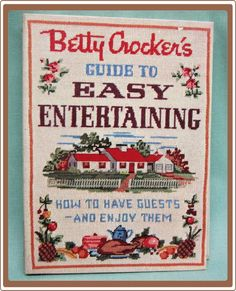 Betty Crocker Guide to Easy Entertaining....from Cobayley on Ruby Lane...perfect hostess tips for Thanksgiving Entertaining...