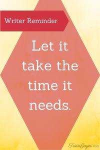 Let it take the time it needs. - TriciaGoyer.com
