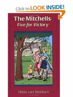 The Mitchells: Five for Victory (Mitchells Series) by Hilda Van Stockum. $13.95. Publication: October 1995. Publisher: Ignatius Pr (October 1995). Series - Mitchells Series (Book 1). Follows the adventures of the five Mitchell children living with their mother and grandmother in Washington D.C. while their father is away fighting in World War II.                                                         Show more                               Show less