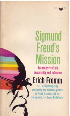 Sigmund Freud's Mission by Erich Fromm. Grove Press, 1966. Black Cat paperback. Cover design by Roy Kuhlman. www.roykuhlman.com