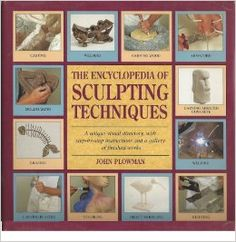 The Encyclopedia of Sculpting Techniques: A Unique Visual Directory, With Step-By-Step Instructions and a Gallery of Finished Works: Book by Plowman, John Fantasy Quotes, Prop Making, This Is My Story, Still Love You, Smile Because, Sculpture, Step By Step Instructions, How To Fall Asleep, Book Lovers