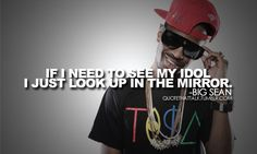Oh yeee Big Sean Quotes, Dope Quotes, Rapper Quotes, Looking Up, Bicycle Helmet, My Idol, Life, Cycling Helmet, Drug Quotes