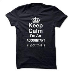 Keep Calm I am an Accountant Tshirts - #grey tee #sweatshirt redo. SIMILAR ITEMS => https://www.sunfrog.com/Funny/Keep-Calm-I-am-an-Accountant-Tshirts.html?68278
