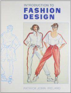 Introduction to Fashion Design: Patrick John Ireland: 9780962558627: Amazon.com: Books