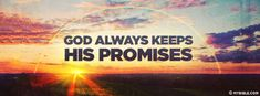 God Always Keeps His Promise. - Facebook Cover Photo