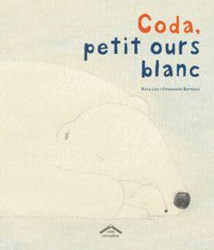 Coda, petit ours blanc, de  Rury Lee et Emanuele Bertossi, Éditions Circonflexe - 9782878337365. Coda vit sur la banquise avec sa maman. Les deux ours blancs sont presque invisibles grâce à la couleur de leur fourrure, mais leur nez noir permet à Boba le chasseur de les repérer.