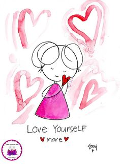 love yourself more. BLOG. Inspiration, beauty, kindness, support and soul encouragement in cartoon…