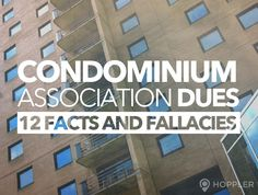 Condominium Association Dues: 12 Facts and Fallacies
