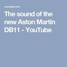 The sound of the new Aston Martin DB11 - YouTube