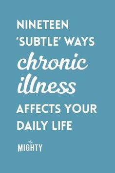 19 'Subtle' Ways Chronic Illness Affects Your Daily Life
